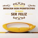 Ser felices y no perfectos